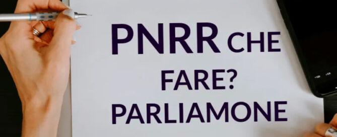 PNNR? Parliamone